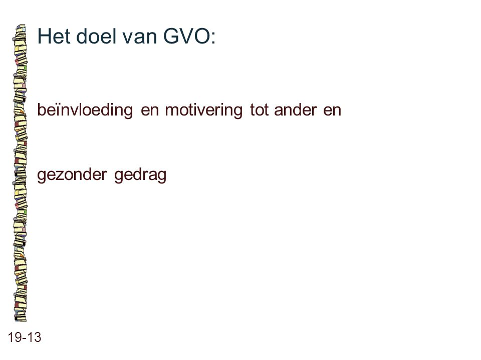 Het doel van GVO: beïnvloeding en motivering tot ander en