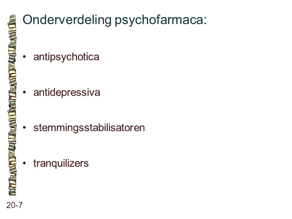 Onderverdeling psychofarmaca: