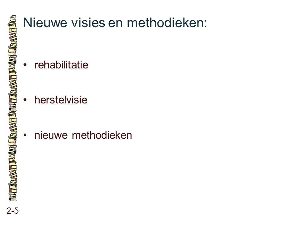 Nieuwe visies en methodieken: