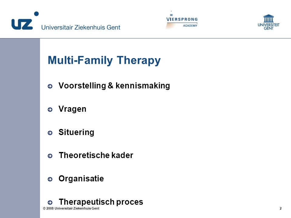 Multi-Family Therapy Voorstelling & kennismaking Vragen Situering