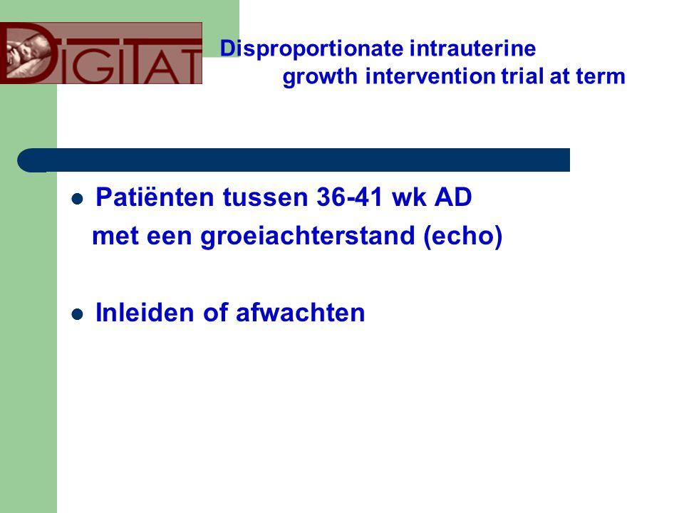 Patiënten tussen 36-41 wk AD met een groeiachterstand (echo)