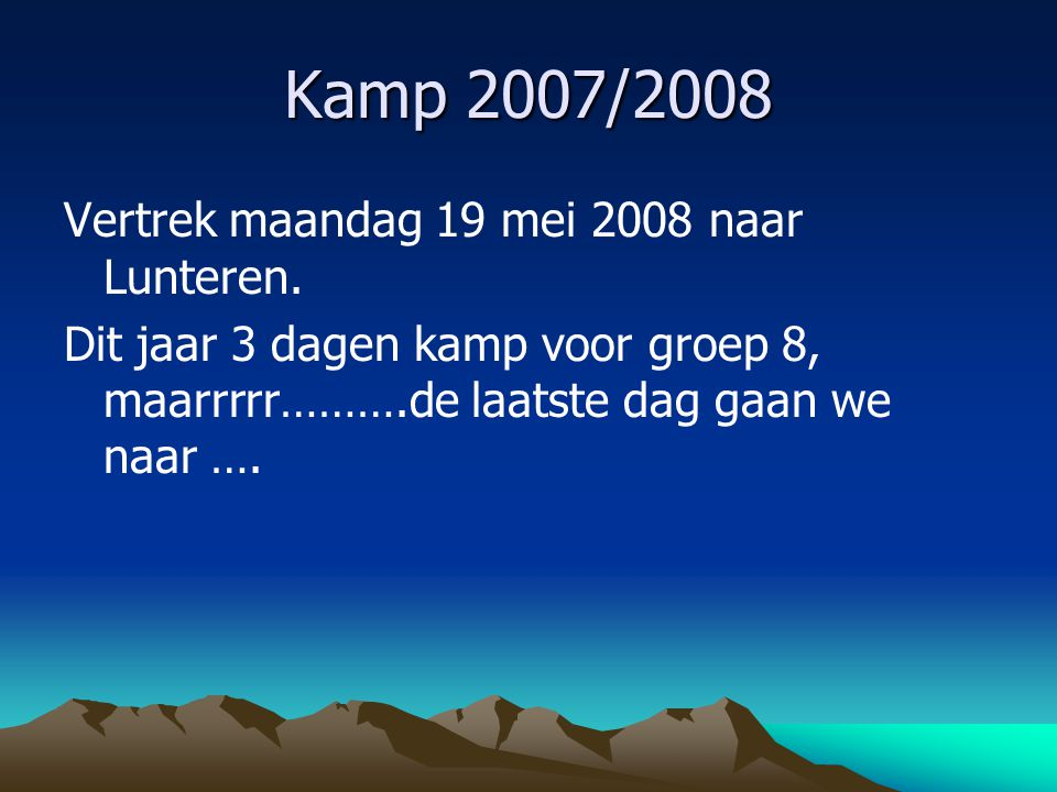 Kamp 2007/2008 Vertrek maandag 19 mei 2008 naar Lunteren.