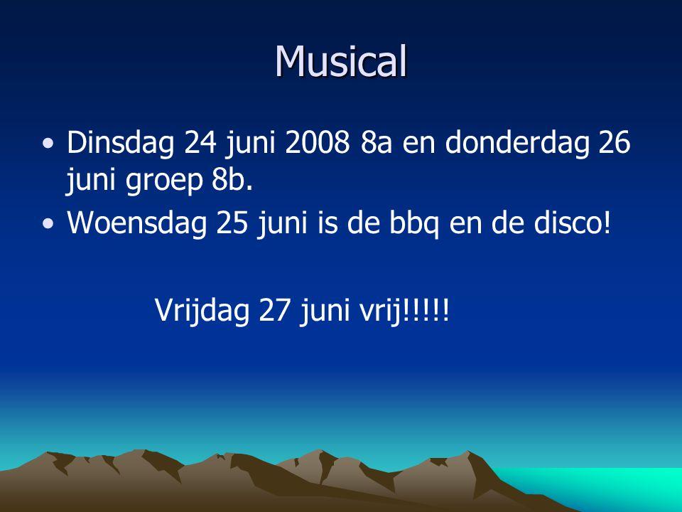 Musical Dinsdag 24 juni 2008 8a en donderdag 26 juni groep 8b.