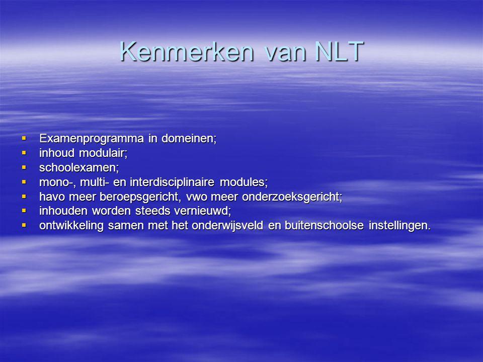 Kenmerken van NLT Examenprogramma in domeinen; inhoud modulair;