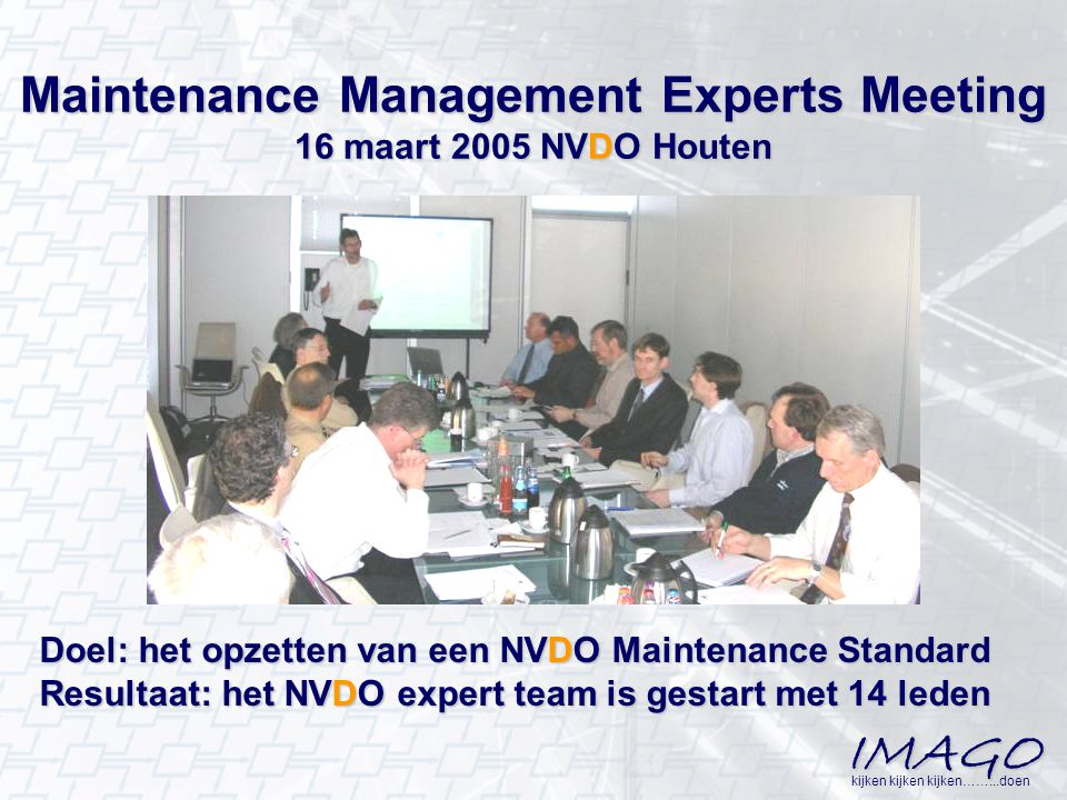Maintenance Management Experts Meeting 16 maart 2005 NVDO Houten