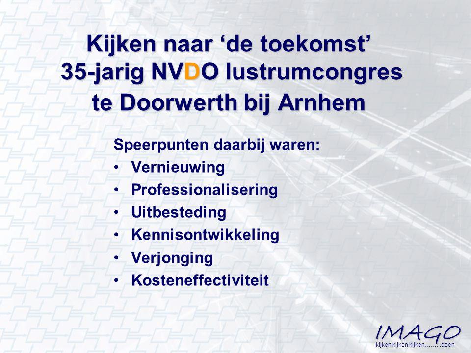 Kijken naar 'de toekomst' 35-jarig NVDO lustrumcongres te Doorwerth bij Arnhem