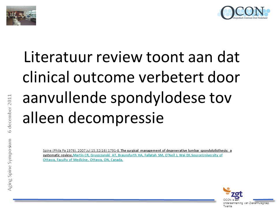 Literatuur review toont aan dat clinical outcome verbetert door aanvullende spondylodese tov alleen decompressie