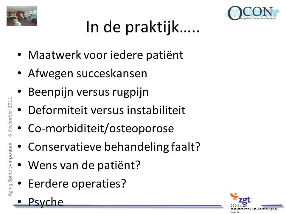 In de praktijk….. Maatwerk voor iedere patiënt Afwegen succeskansen