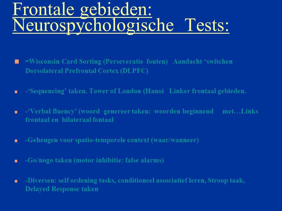 Frontale gebieden: Neurospychologische Tests: