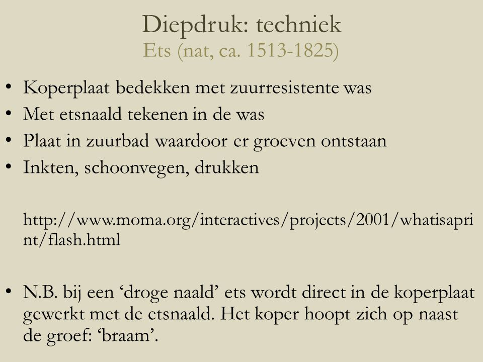 Diepdruk: techniek Ets (nat, ca. 1513-1825)