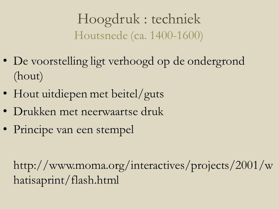 Hoogdruk : techniek Houtsnede (ca. 1400-1600)