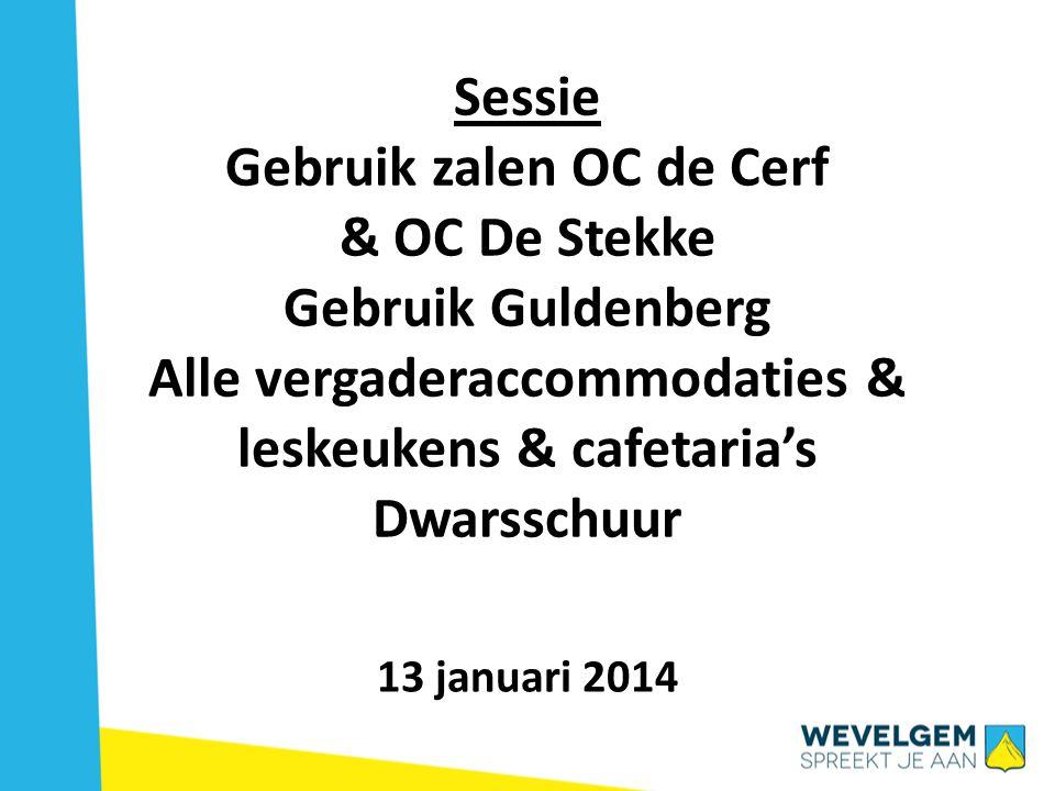 Sessie Gebruik zalen OC de Cerf & OC De Stekke Gebruik Guldenberg Alle vergaderaccommodaties & leskeukens & cafetaria's Dwarsschuur