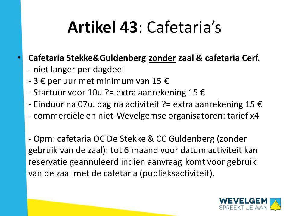 Artikel 43: Cafetaria's