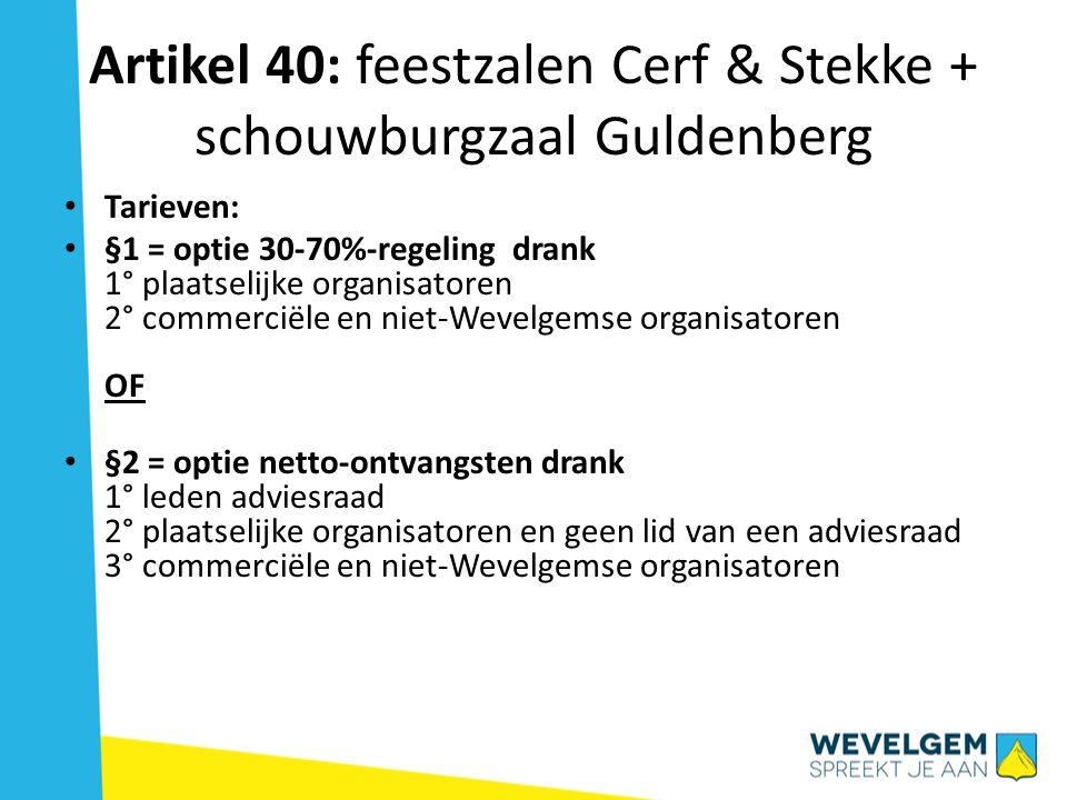 Artikel 40: feestzalen Cerf & Stekke + schouwburgzaal Guldenberg