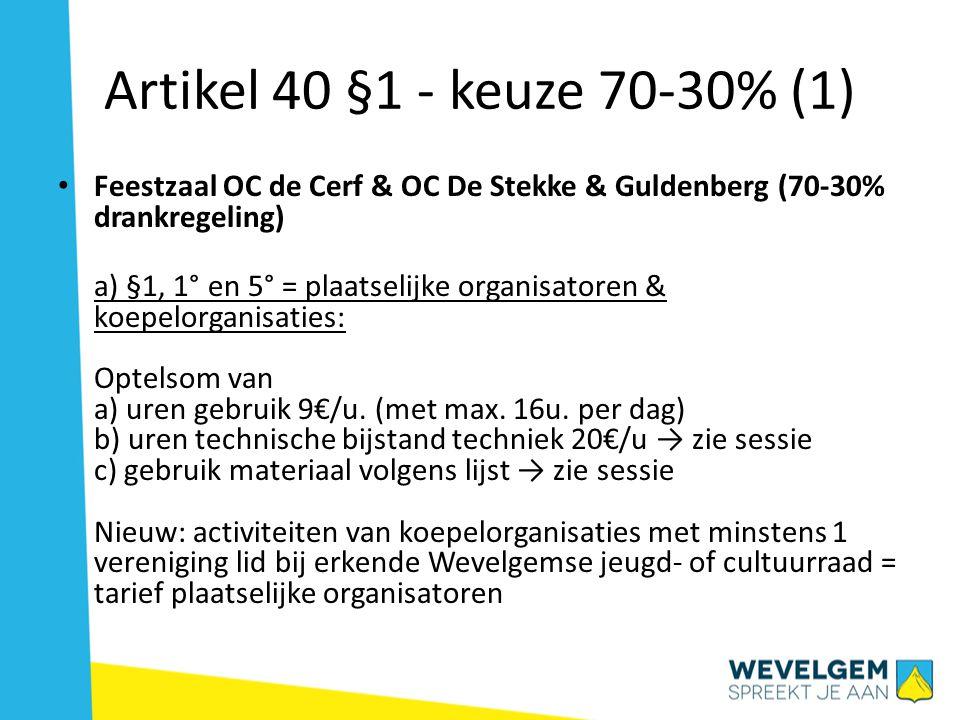 Artikel 40 §1 - keuze 70-30% (1) Feestzaal OC de Cerf & OC De Stekke & Guldenberg (70-30% drankregeling)