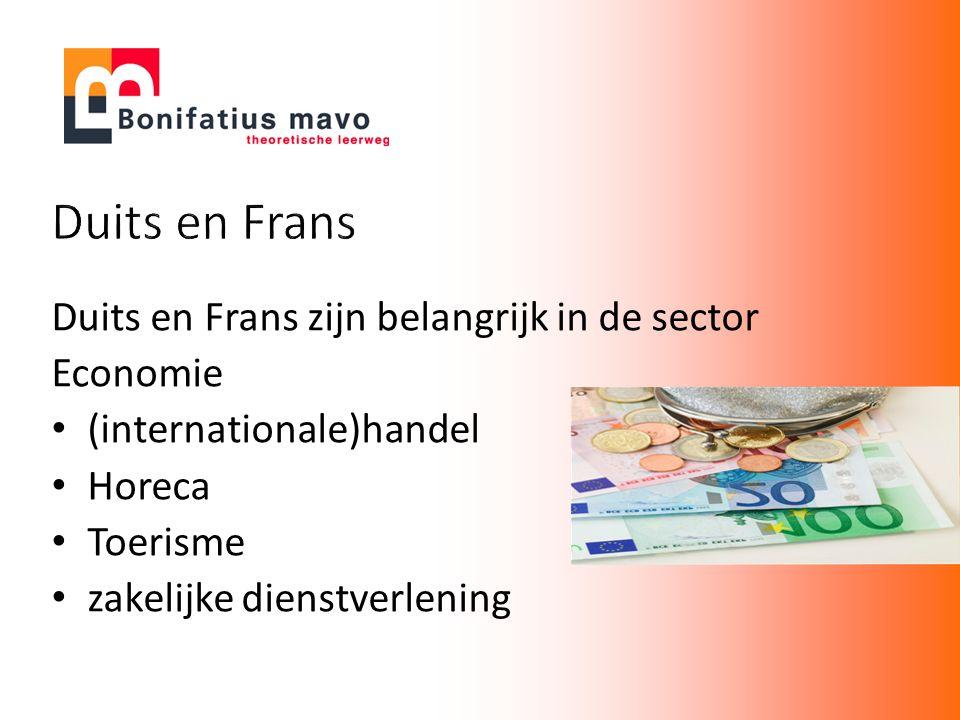 Duits en Frans Duits en Frans zijn belangrijk in de sector Economie