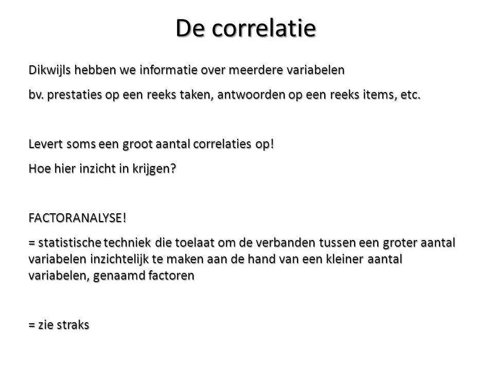 De correlatie Dikwijls hebben we informatie over meerdere variabelen