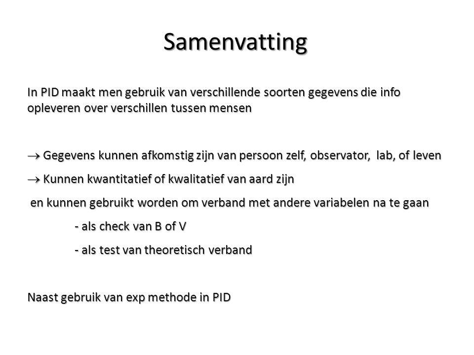 Samenvatting In PID maakt men gebruik van verschillende soorten gegevens die info opleveren over verschillen tussen mensen.