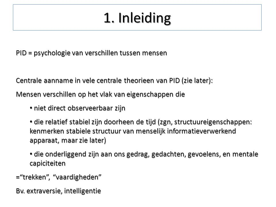 1. Inleiding PID = psychologie van verschillen tussen mensen