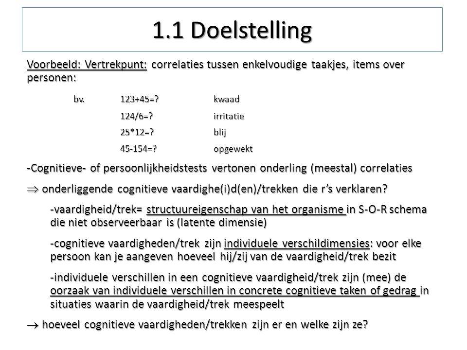 1.1 Doelstelling Voorbeeld: Vertrekpunt: correlaties tussen enkelvoudige taakjes, items over personen: