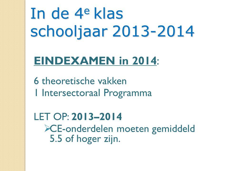 In de 4e klas schooljaar 2013-2014