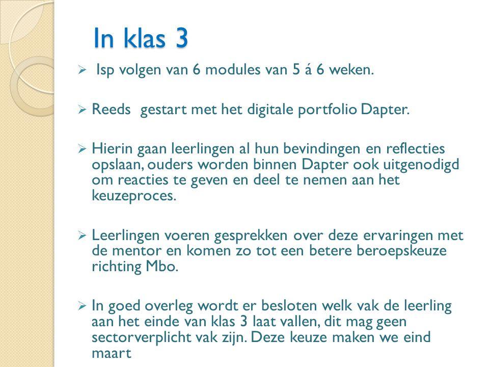 In klas 3 Isp volgen van 6 modules van 5 á 6 weken.