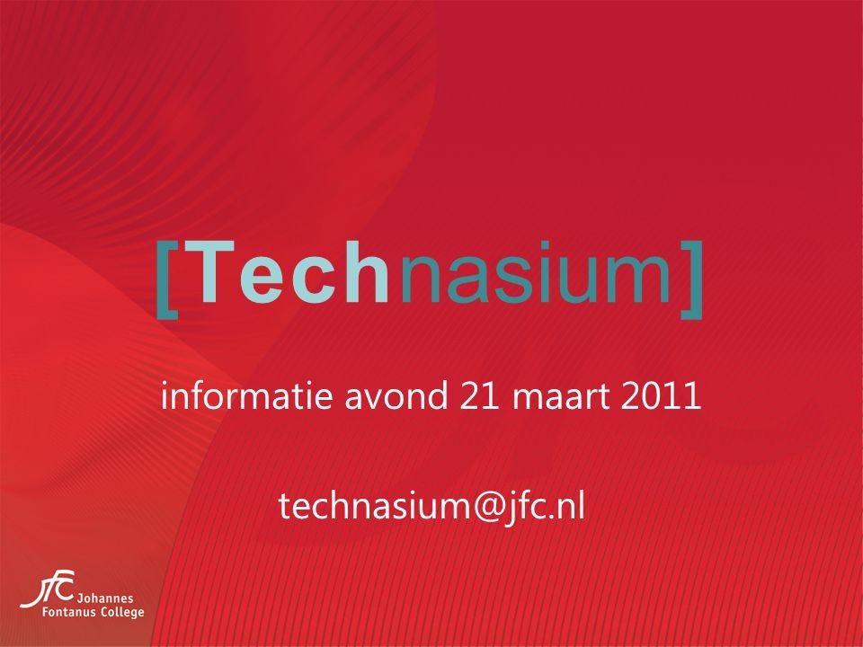 informatie avond 21 maart 2011 technasium@jfc.nl