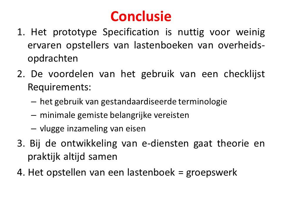 Conclusie 1. Het prototype Specification is nuttig voor weinig ervaren opstellers van lastenboeken van overheids-opdrachten.