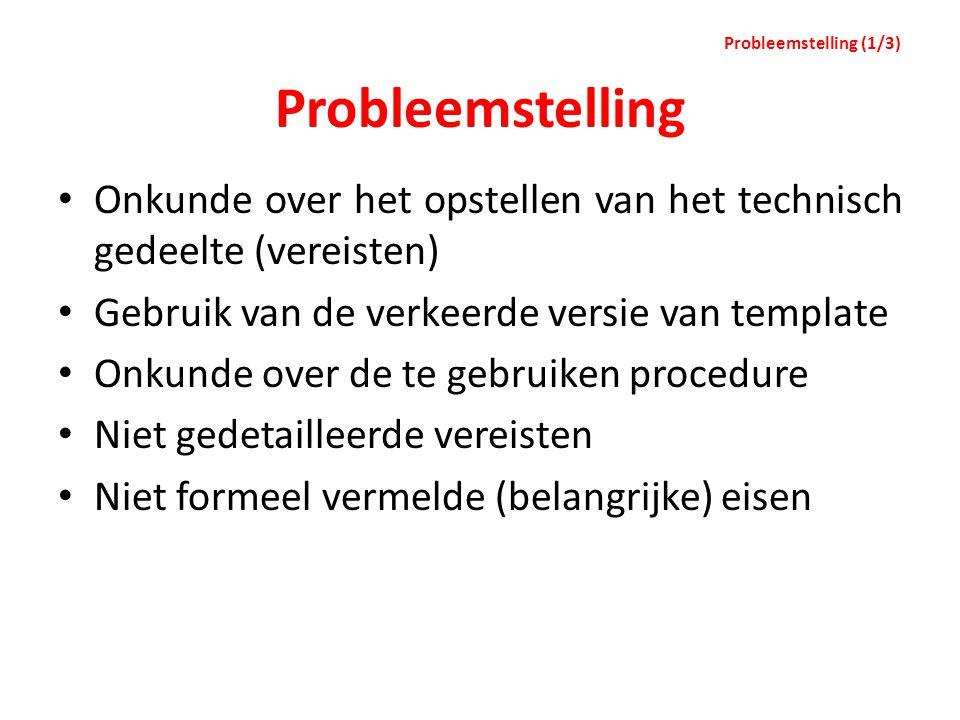 Probleemstelling (1/3) Probleemstelling. Onkunde over het opstellen van het technisch gedeelte (vereisten)