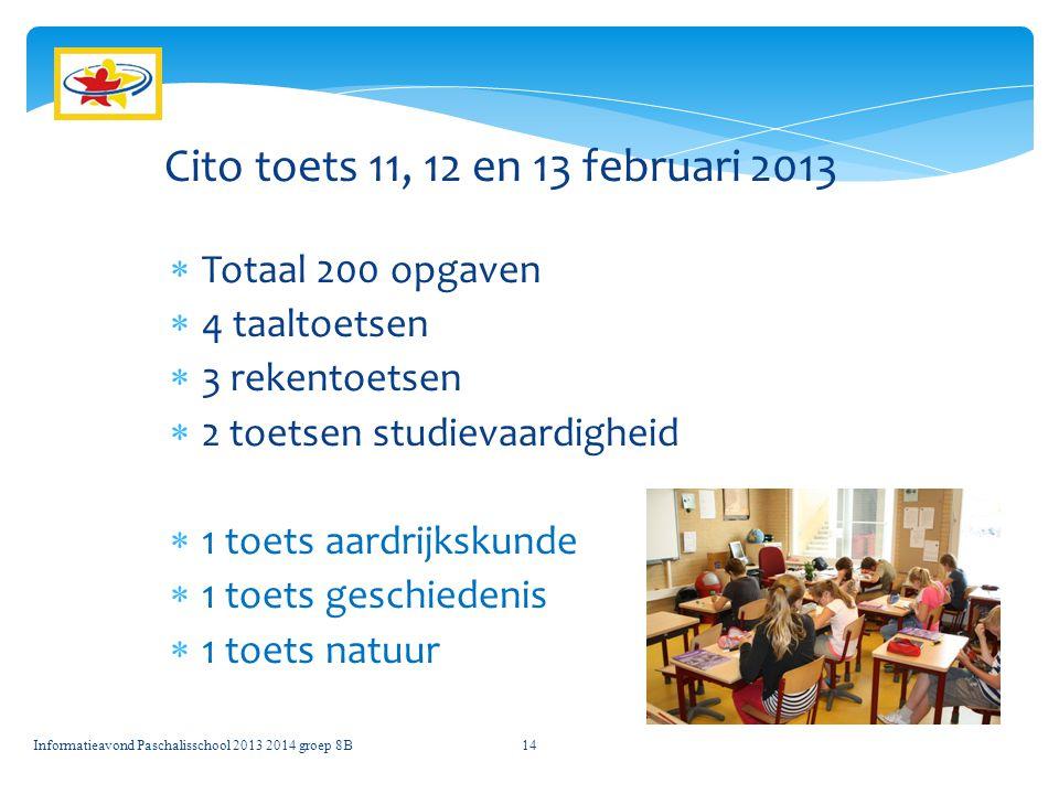 Cito toets 11, 12 en 13 februari 2013 Totaal 200 opgaven 4 taaltoetsen