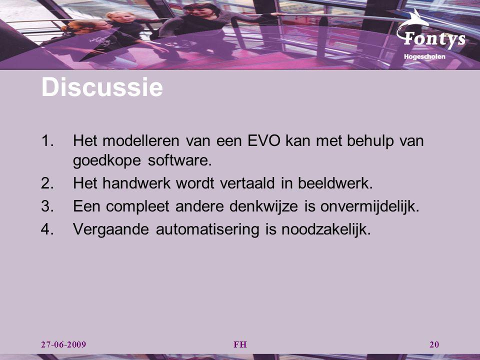 Discussie Het modelleren van een EVO kan met behulp van goedkope software. Het handwerk wordt vertaald in beeldwerk.