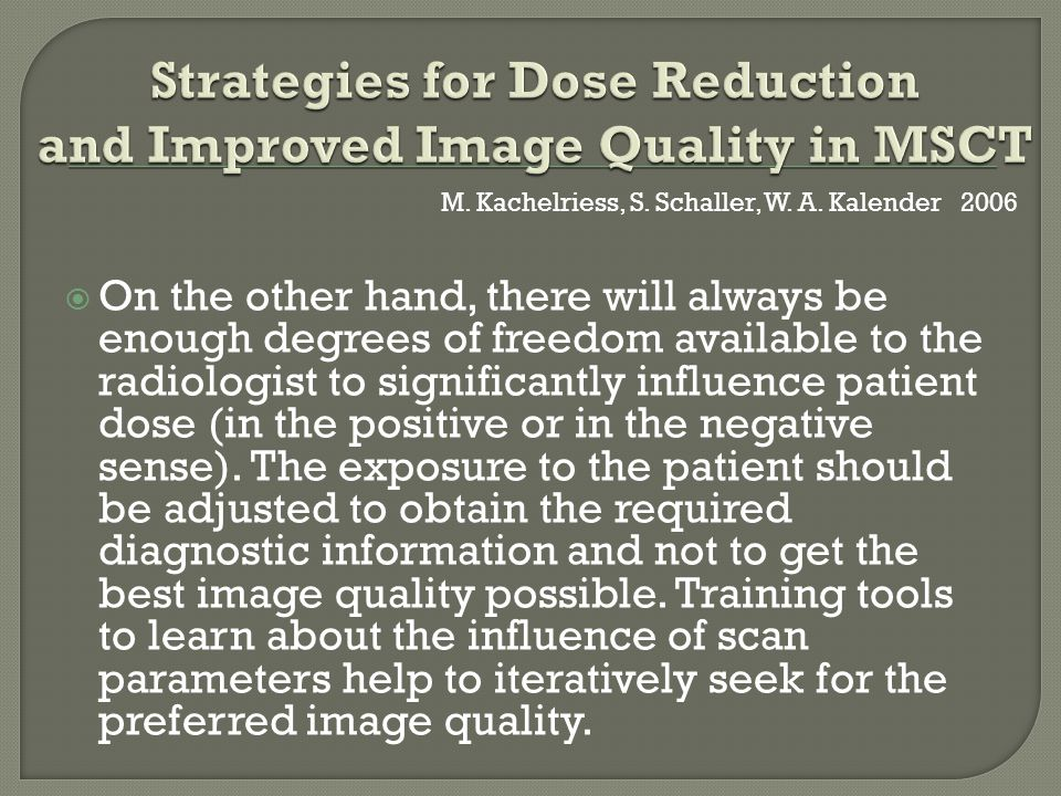 Strategies for Dose Reduction and Improved Image Quality in MSCT