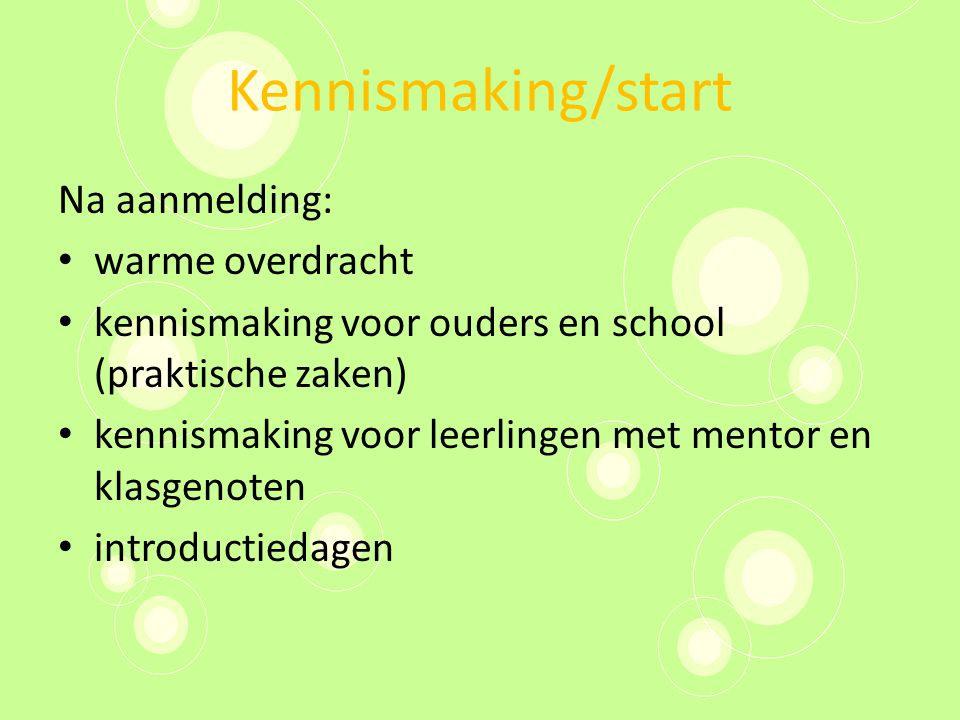Kennismaking/start Na aanmelding: warme overdracht