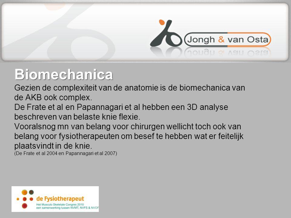 Biomechanica Gezien de complexiteit van de anatomie is de biomechanica van de AKB ook complex.