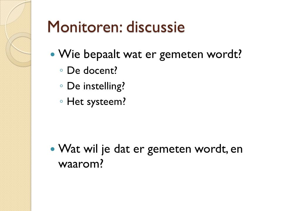 Monitoren: discussie Wie bepaalt wat er gemeten wordt