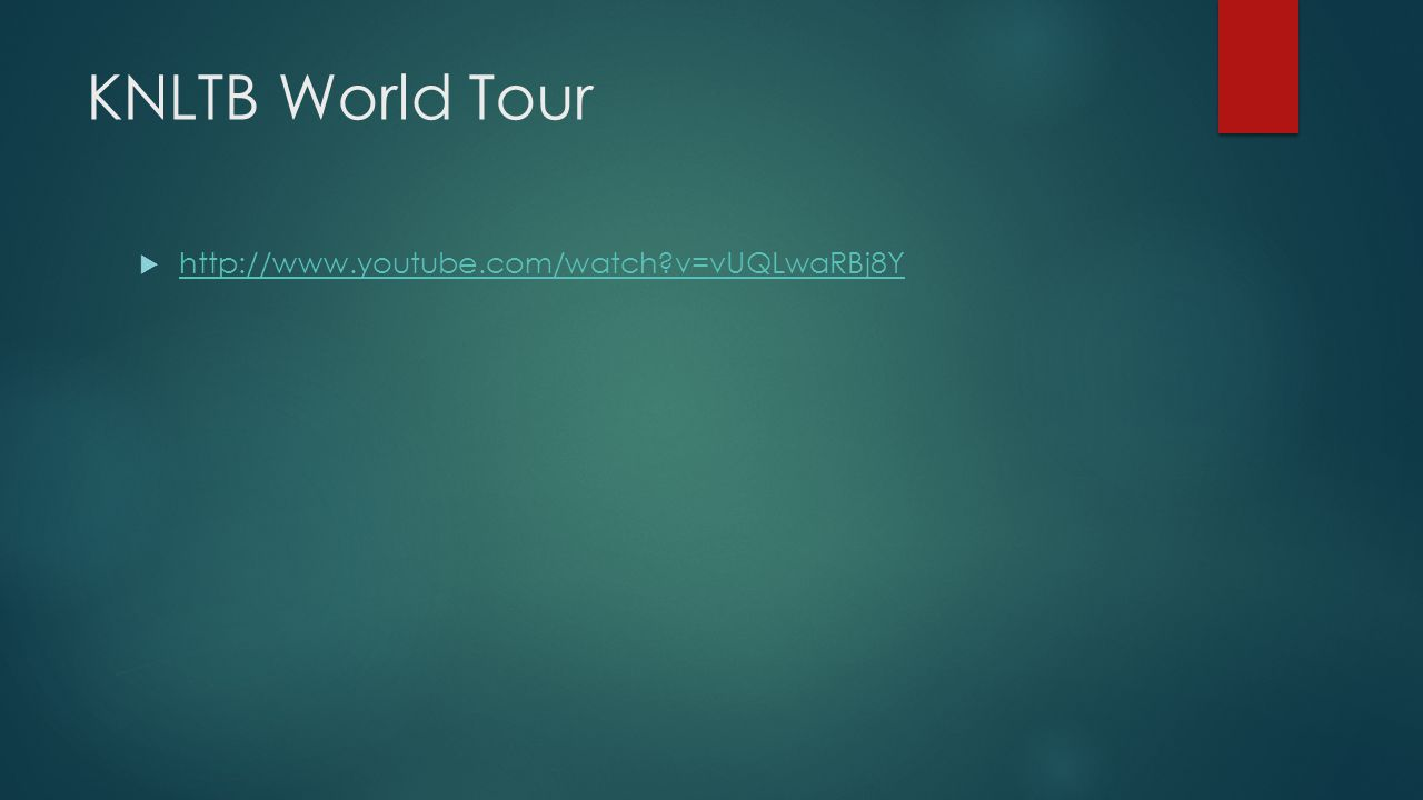 KNLTB World Tour http://www.youtube.com/watch v=vUQLwaRBj8Y