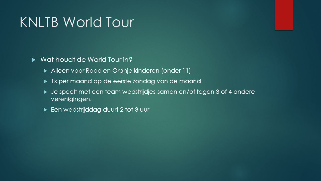 KNLTB World Tour Wat houdt de World Tour in