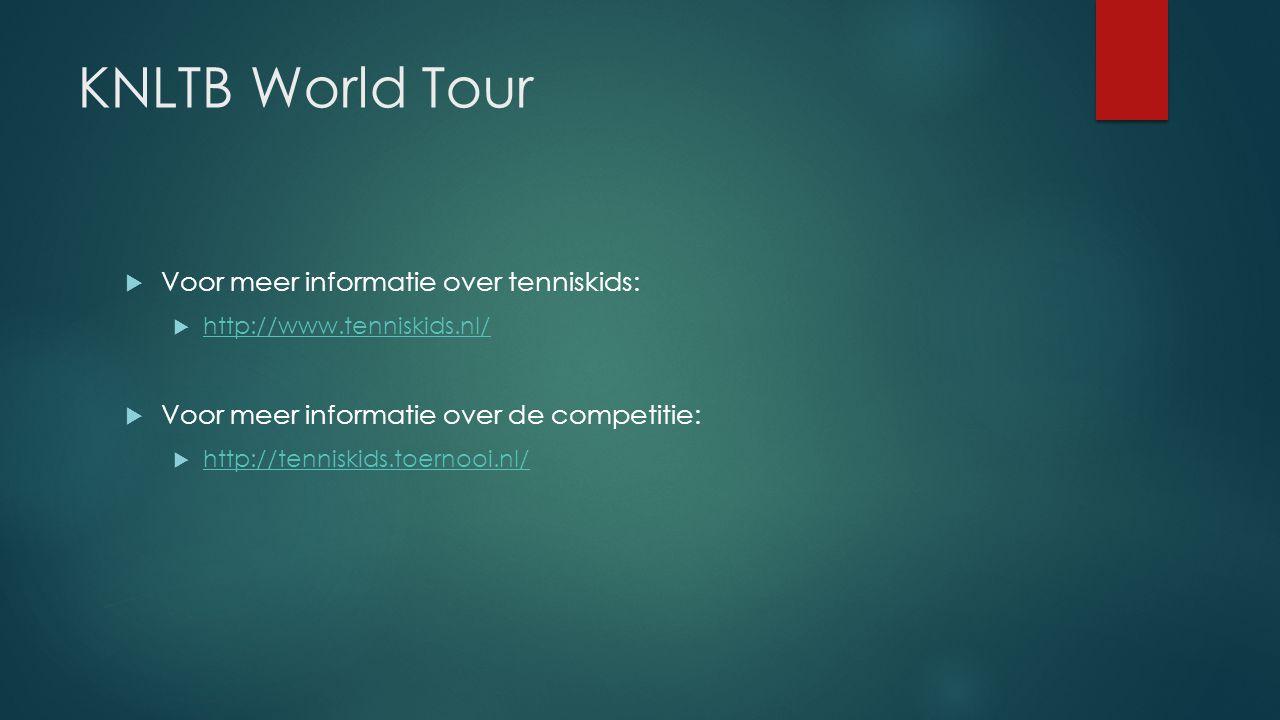 KNLTB World Tour Voor meer informatie over tenniskids: