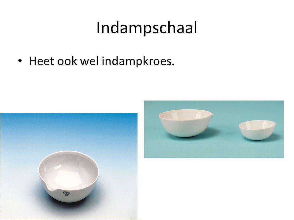 Indampschaal Heet ook wel indampkroes.