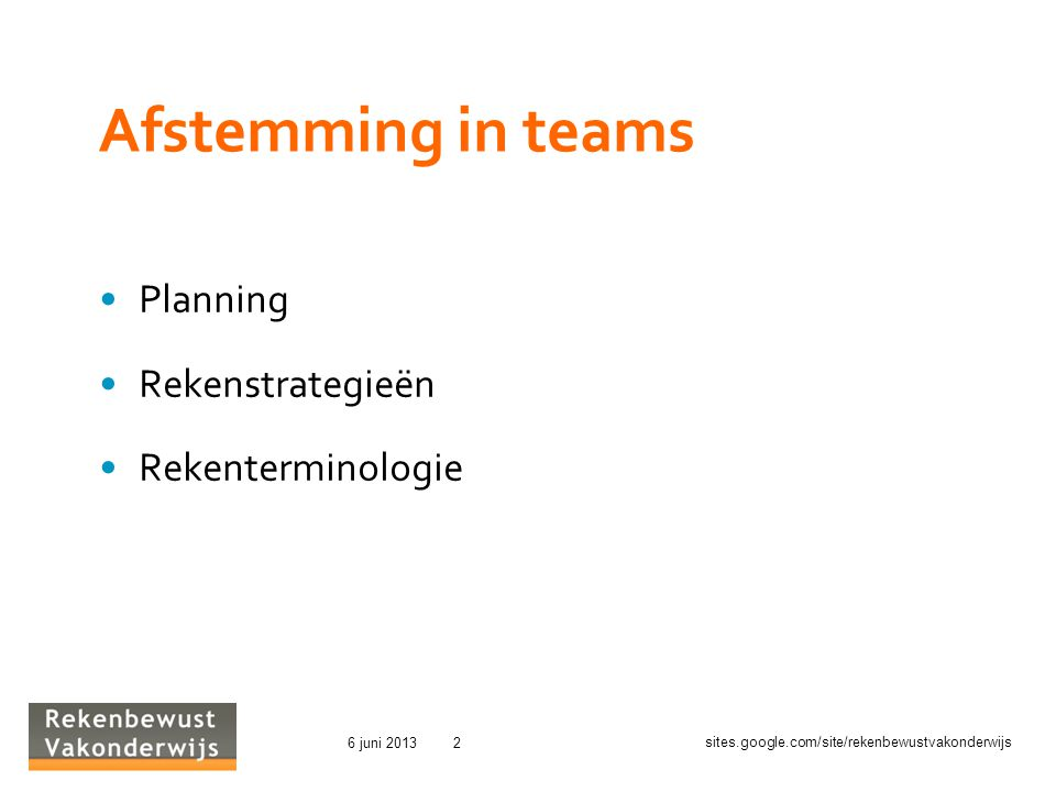 Afstemming in teams Planning Rekenstrategieën Rekenterminologie