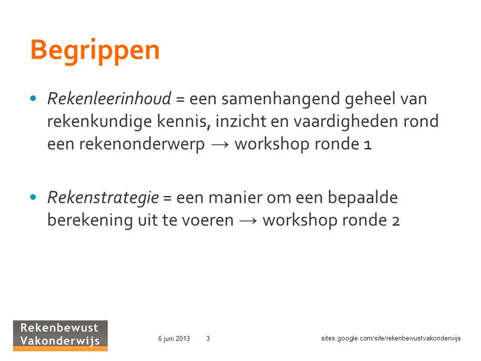 Begrippen Rekenleerinhoud = een samenhangend geheel van rekenkundige kennis, inzicht en vaardigheden rond een rekenonderwerp → workshop ronde 1.