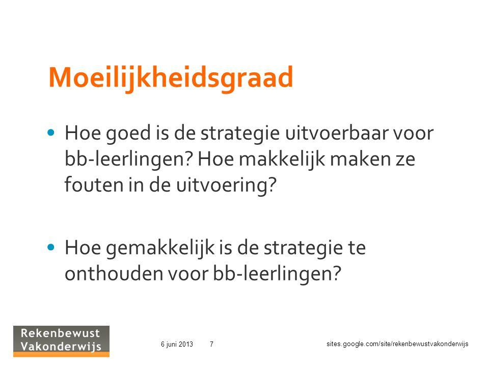 Moeilijkheidsgraad Hoe goed is de strategie uitvoerbaar voor bb-leerlingen Hoe makkelijk maken ze fouten in de uitvoering