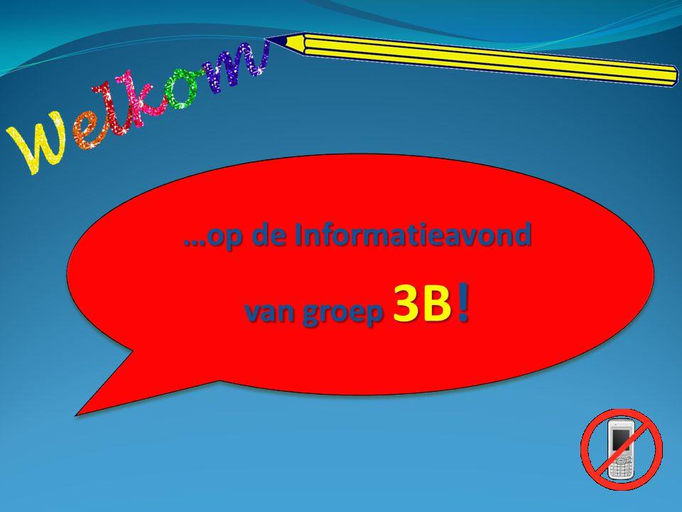 …op de Informatieavond van groep 3B!