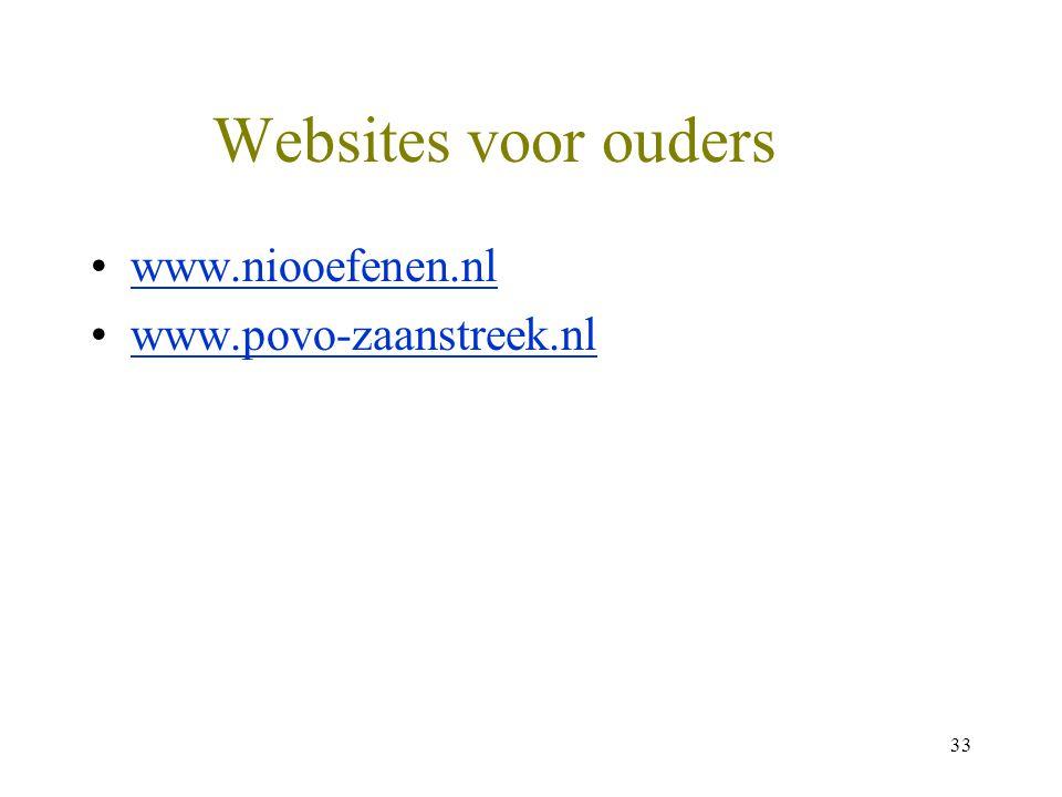 Websites voor ouders www.niooefenen.nl www.povo-zaanstreek.nl