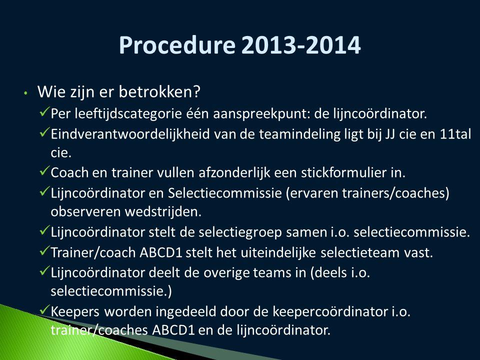 Procedure 2013-2014 Wie zijn er betrokken