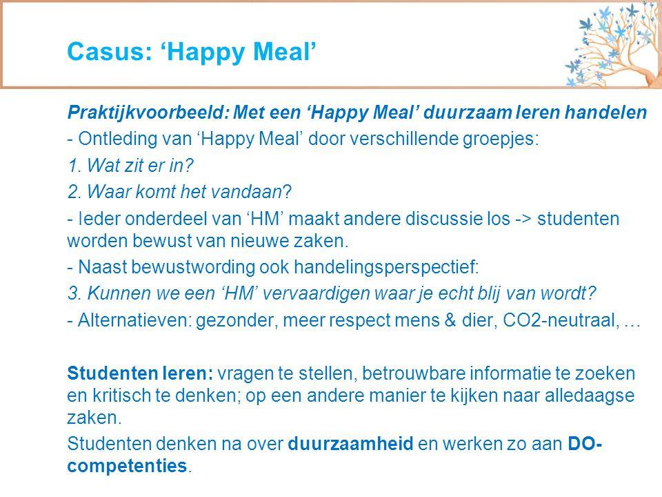 Casus: 'Happy Meal' Praktijkvoorbeeld: Met een 'Happy Meal' duurzaam leren handelen. - Ontleding van 'Happy Meal' door verschillende groepjes: