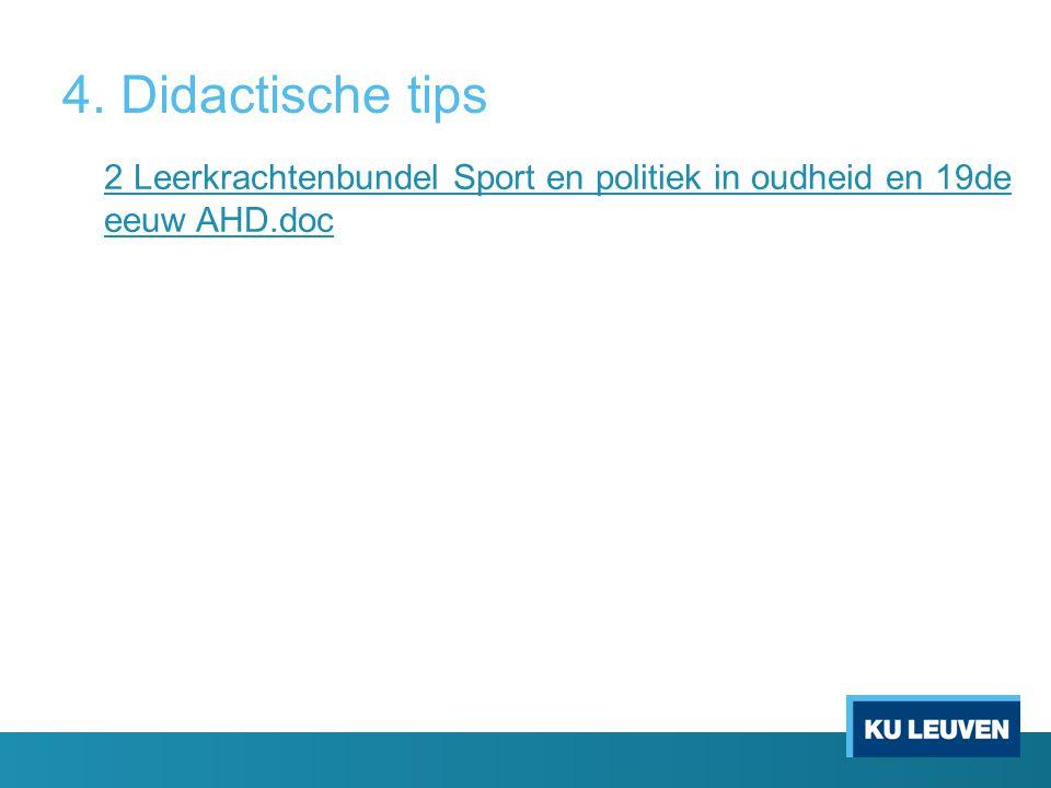 4. Didactische tips 2 Leerkrachtenbundel Sport en politiek in oudheid en 19de eeuw AHD.doc