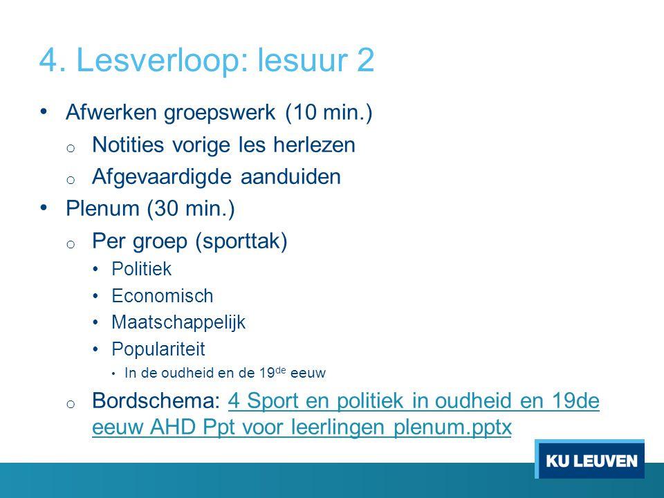 4. Lesverloop: lesuur 2 Afwerken groepswerk (10 min.)