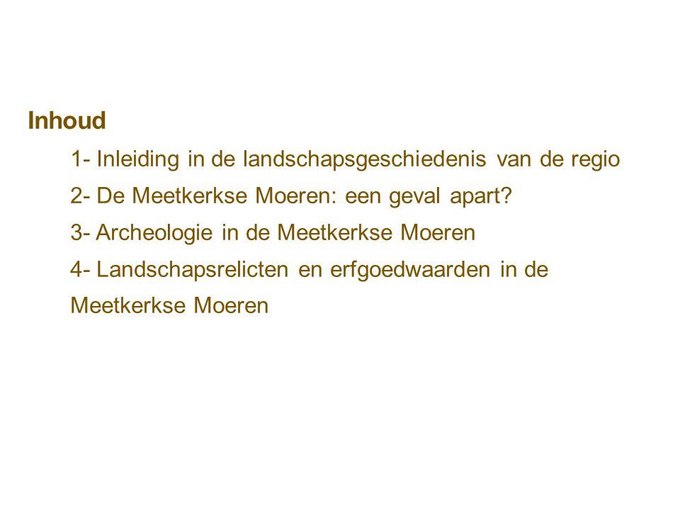 Inhoud 1- Inleiding in de landschapsgeschiedenis van de regio 2- De Meetkerkse Moeren: een geval apart.