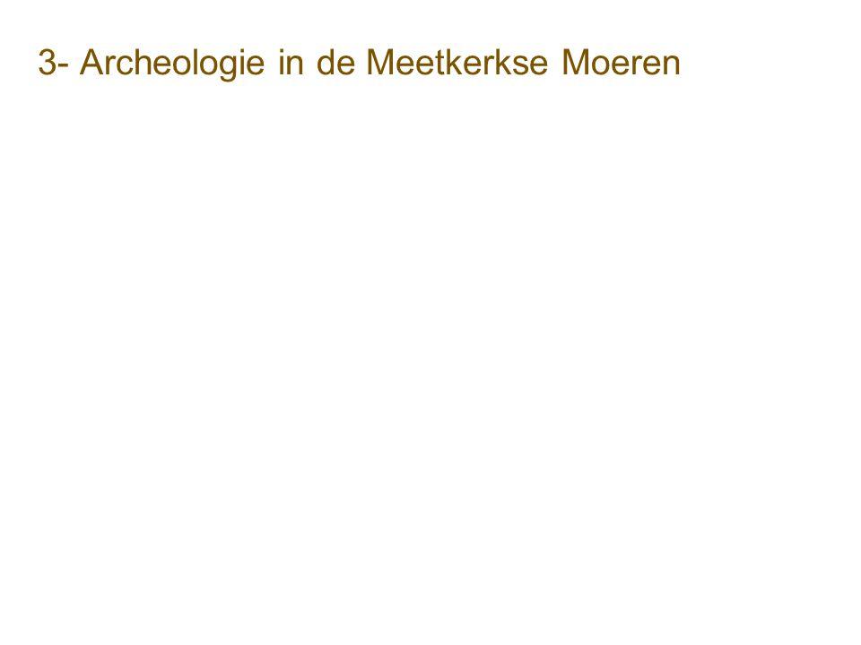 3- Archeologie in de Meetkerkse Moeren